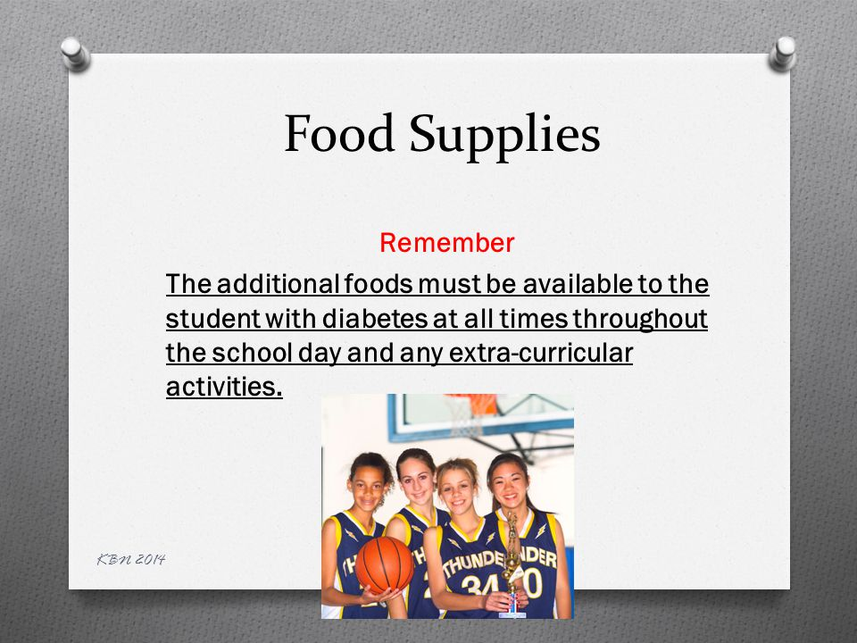 Storage of Supplies O Additional insulin that is unopened should be refrigerated O Additional supplies may be kept in the health office or the classroom KBN 2014