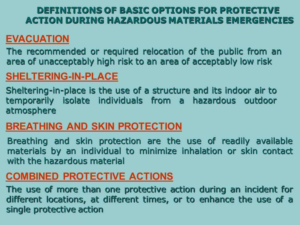 USING COMBINATIONS OF PROTECTIVE ACTIONS Area Sheltered-In-Place Area Evacuated Source of the Release