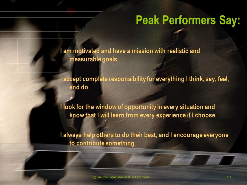 ©Salum International Resources11 Peak Performers Say (2): I correct my course when I reach an obstacle.