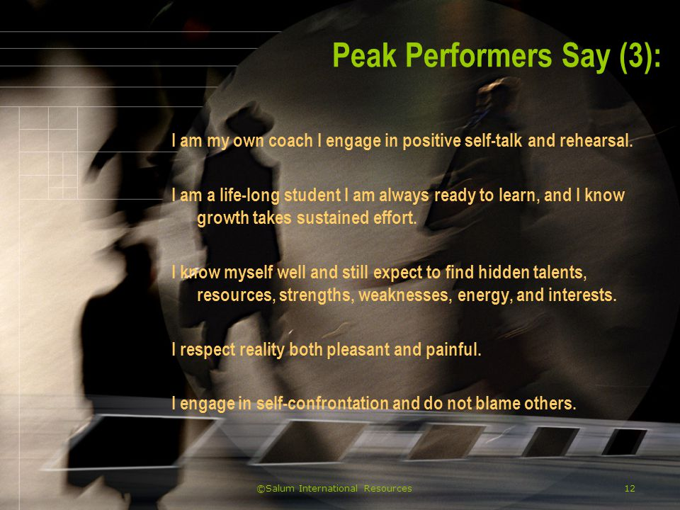 ©Salum International Resources13 Peak Performers Say (4): I readily forgive others and myself and correct mistakes when possible.