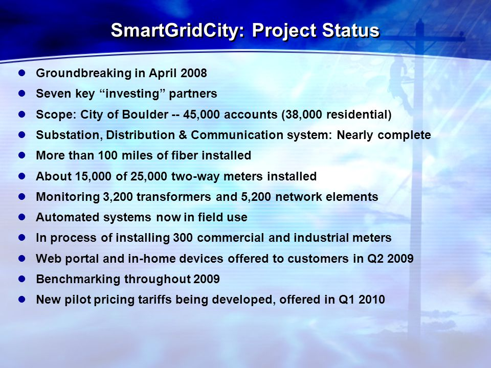 Smart Grid Web Portal Allows customer to monitor and manage their energy use Online tools provide more options, choice and personal control