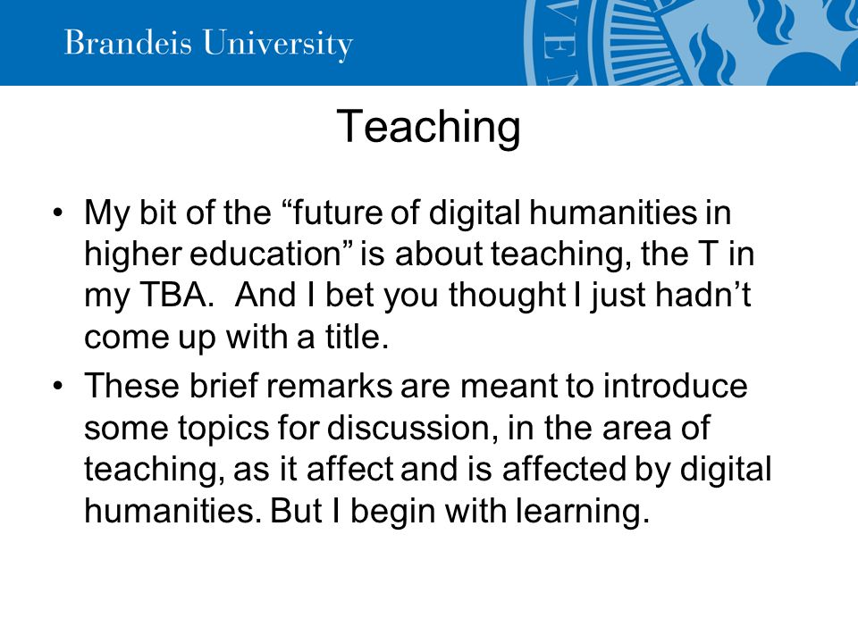 Audience I'll start by offering a general observation that arises from my experience using digital humanities methods in teaching: students work differently when they have a real audience.