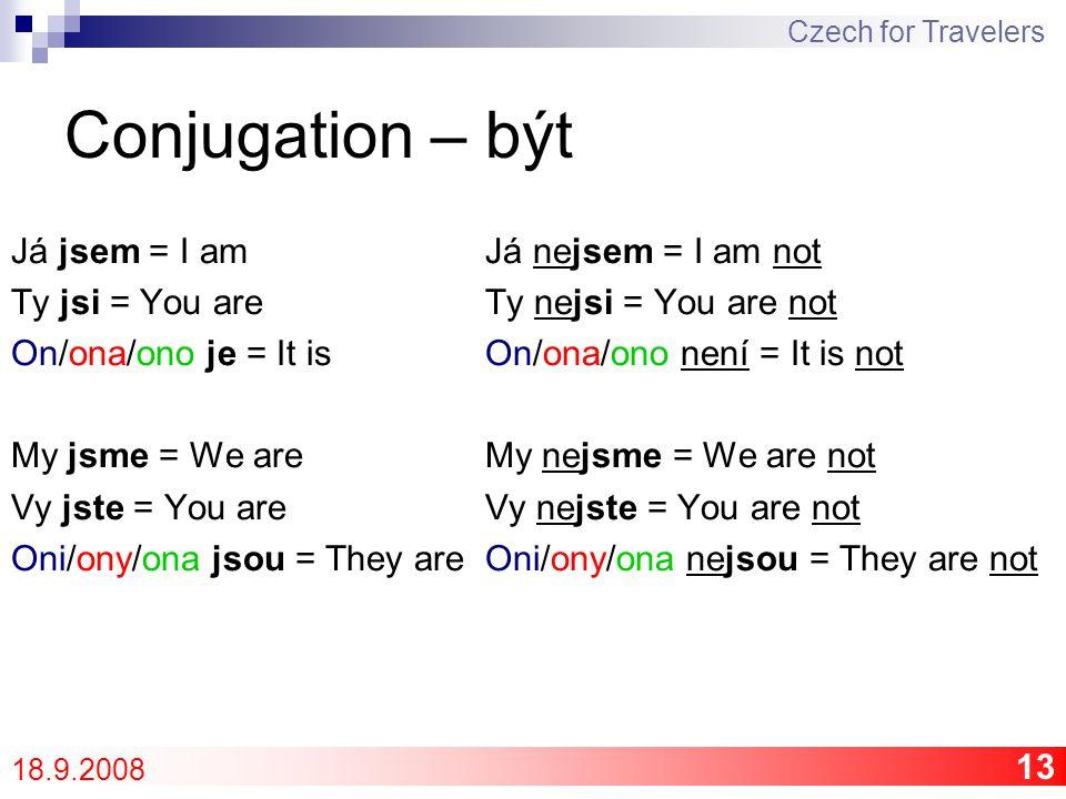 14 Gender - tips Czech for Travelers 18.9.2008Gender Ending (singular) Adjectives ending M consonant, (-e), (-a) -í / -ý F -a, -e, (consonant) -í / -á N-o, -e, -í-í / -é