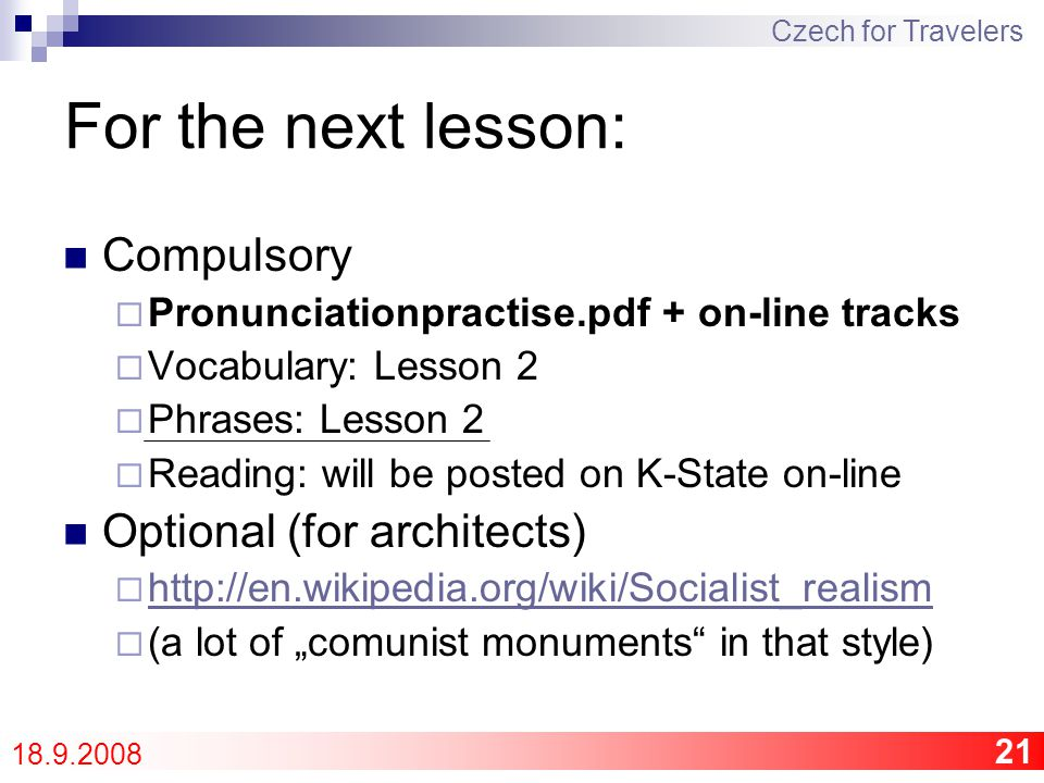 """22 Homework session/revision Optional """"Czech session ??? Czech for Travelers 18.9.2008"""