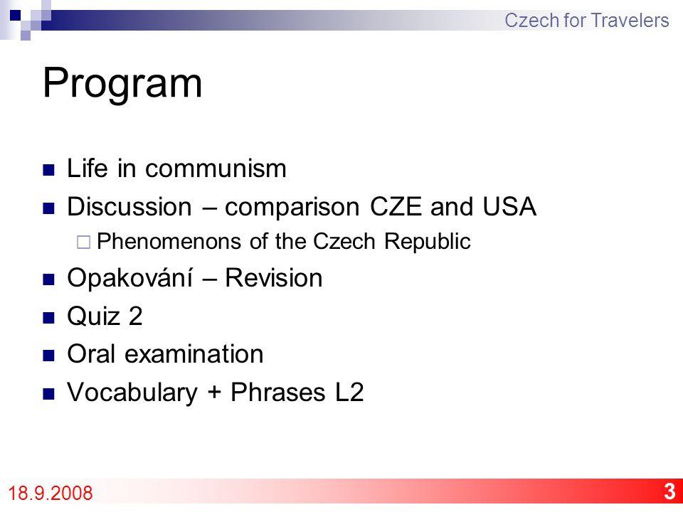 4 Life in communism – Ideology Czech for Travelers 18.9.2008 MP3 – Internacionála MP3 – Pochod sportovců