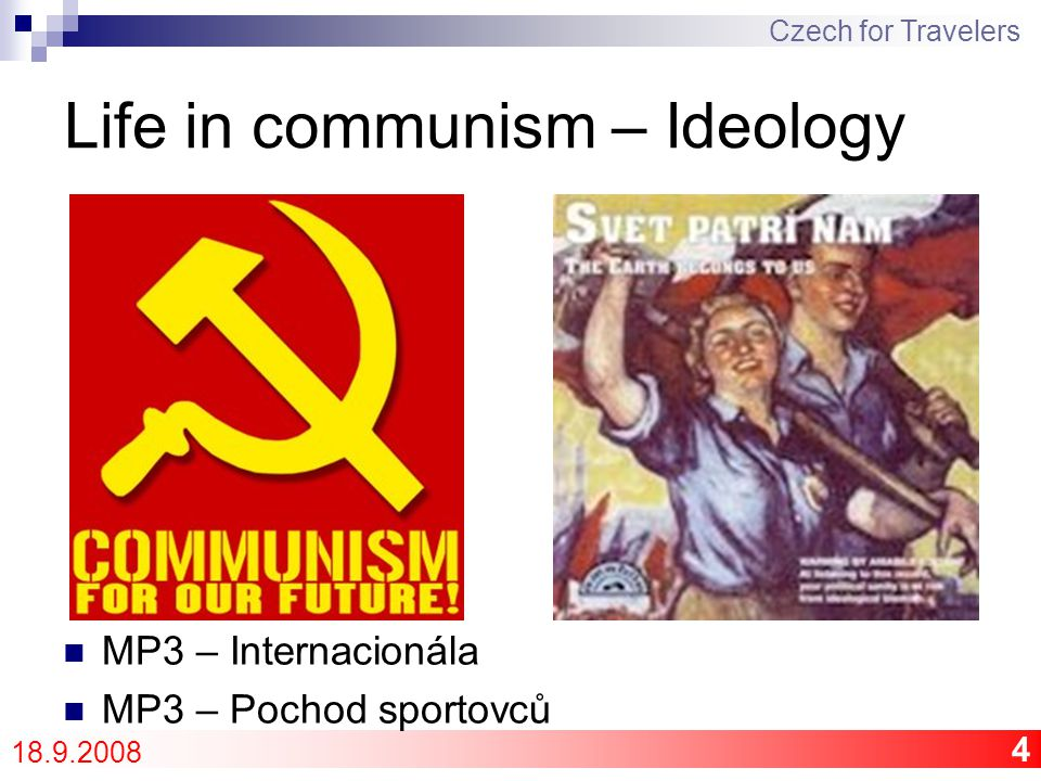 5 Life in communism – economy Czech for Travelers 18.9.2008