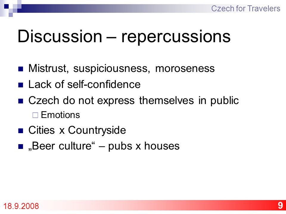 10 Discussion – repercussions Irony, Satire – Humor Do-it-yourself Cottage, summer-house Watermenship Nostalgy Czech for Travelers 18.9.2008