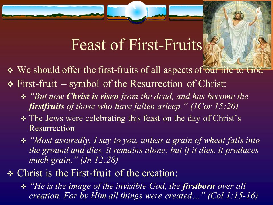 The Seven Feasts of the Lord  Christ in the Feasts  Passover - The Crucified Christ  Unleavened Bread - The Afflicted Christ; The Burial of Christ  First Fruits - The Resurrected Christ  Harvest/Pentecost/Weeks -  Trumpets -  Atonement -  Tabernacles -