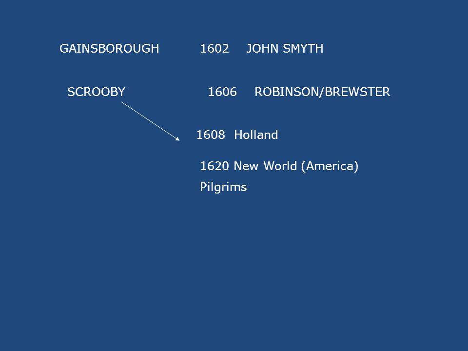 GAINESBOROUGH 1607HOLLAND 1609Dutch Waterlander 1611Thomas HelwysReturned to England SpitalsfordFirst constituted Baptist Ch Doctrine vs.