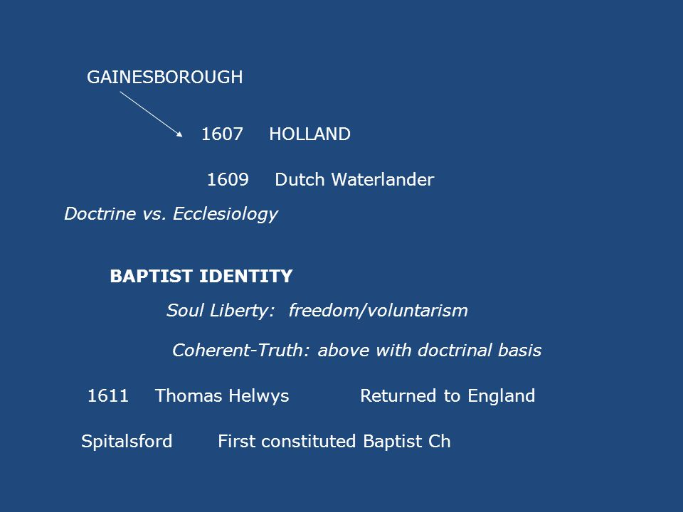 GENERAL BAPTISTS 16265 churches 164447 churches in loose affiliation 1651 Faith & Practice s of 30 Congregations Gathered in the Primitive Pattern 1678Orthodox Creed divine authority, and...
