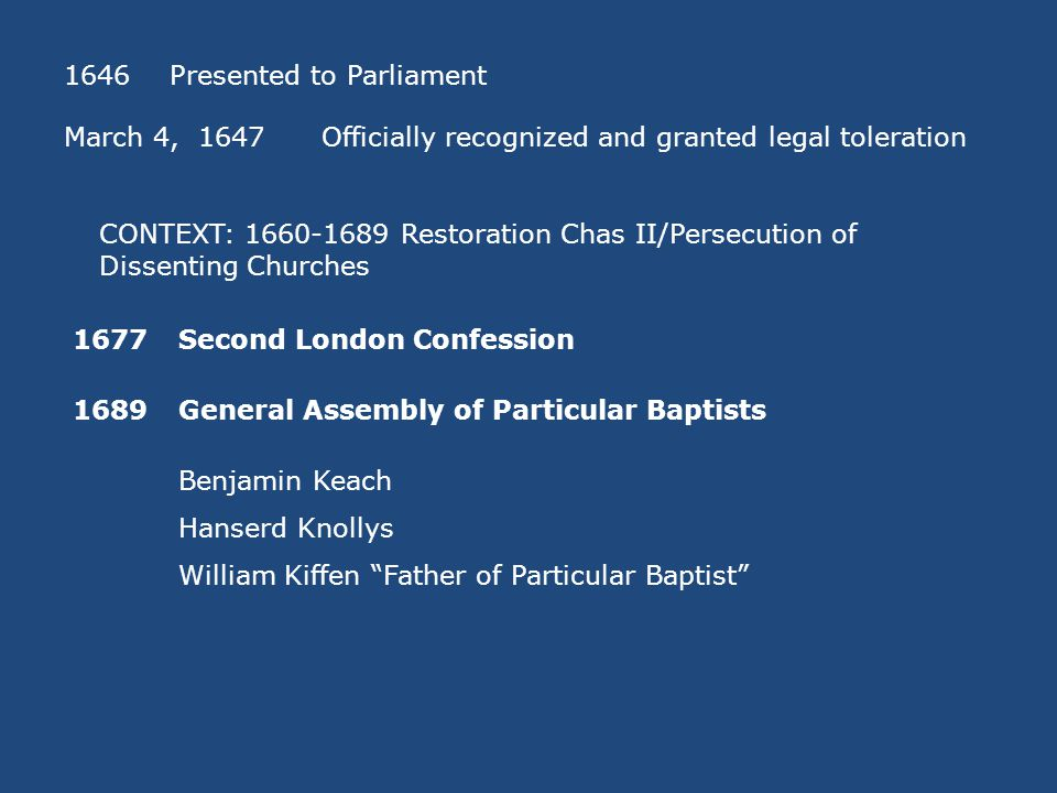 Shared Characteristics Closed membership: only baptized believers Open communion Preference for the Lord's Day Promotion of an educated and ordained ministry 1792English Baptist Missionary Society Does the 1644 Confession contain New Covenant Theology? How do the Baptist fare after toleration.