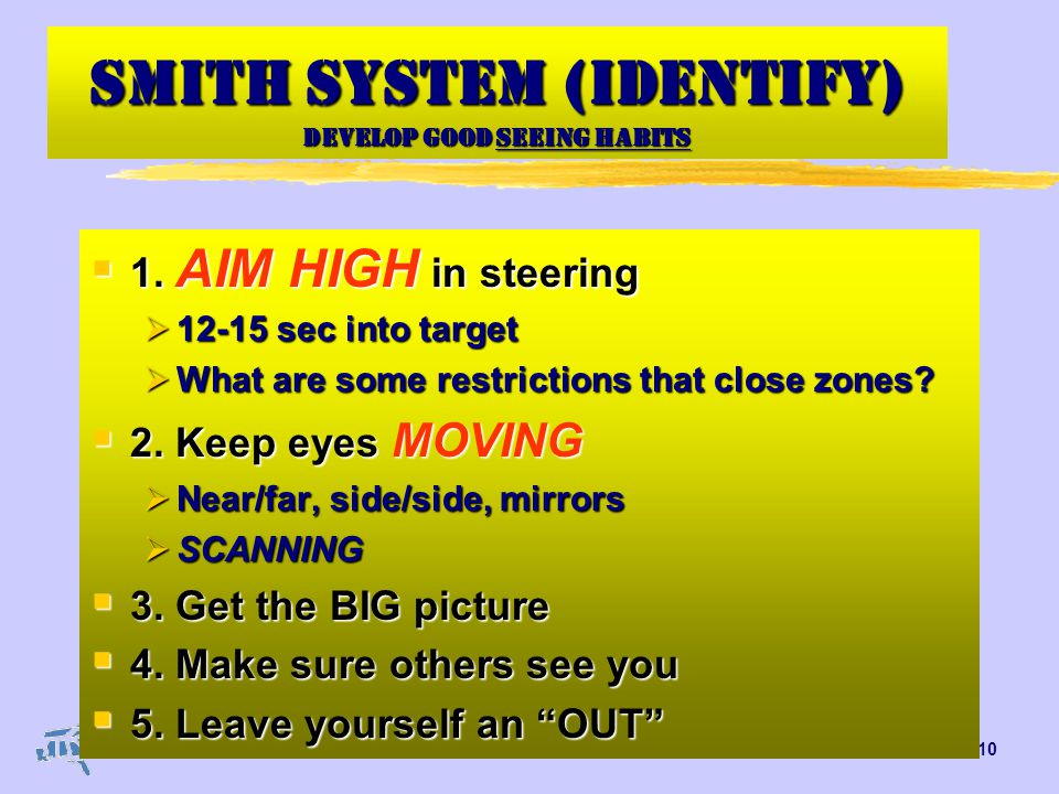 T-1.10 Smith System (identify) develop good seeing habits  1.