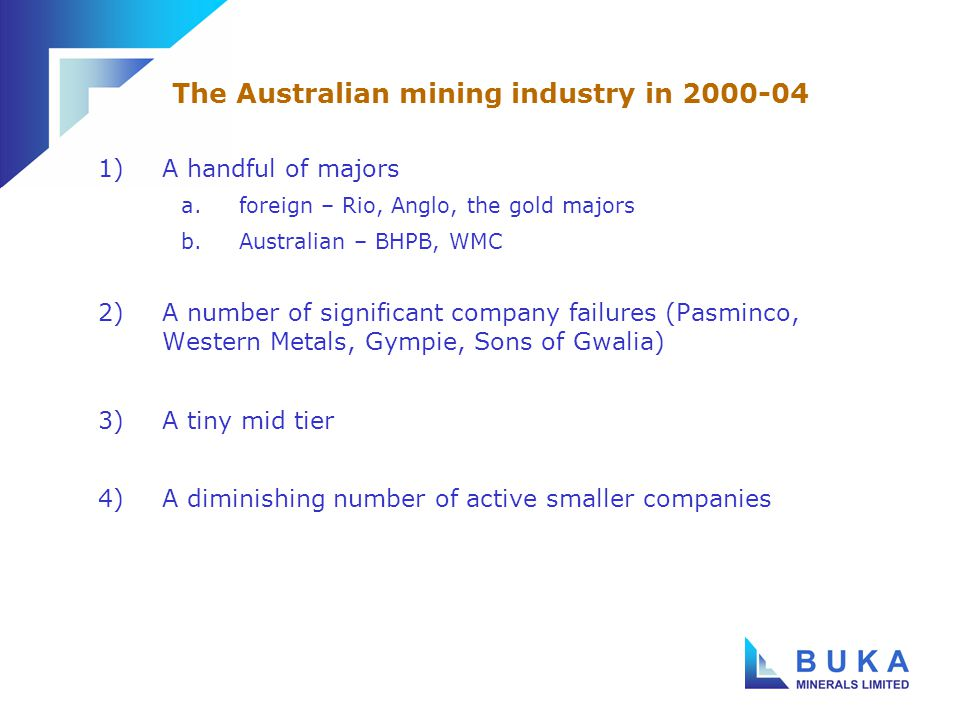 1)The disappearance of the listed Australian mining industry has coincided with a mining boom 2)… resulting in a high level of industry profitability and major capital investment in new capacity 3)… but mineral exploration is surprisingly subdued.