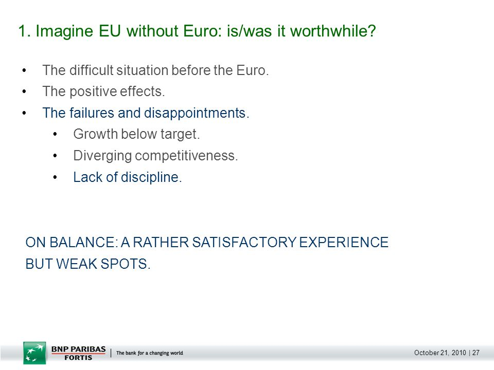 October 21, 2010   28 1.Imagine EU without Euro: is/was it worthwhile.