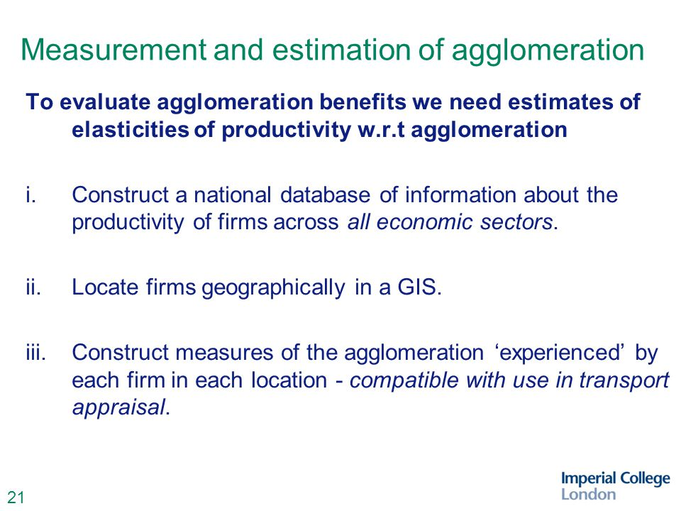 22 Measurement and estimation of agglomeration iv.The total effective density that is accessible to any firm located in area i is where U is some measure of activity (i.e.