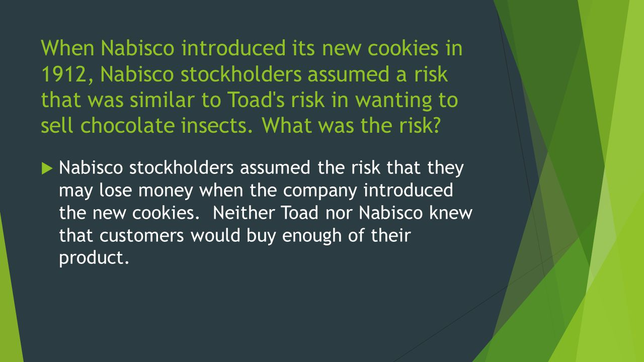 Why were stockholders willing to assume this risk.