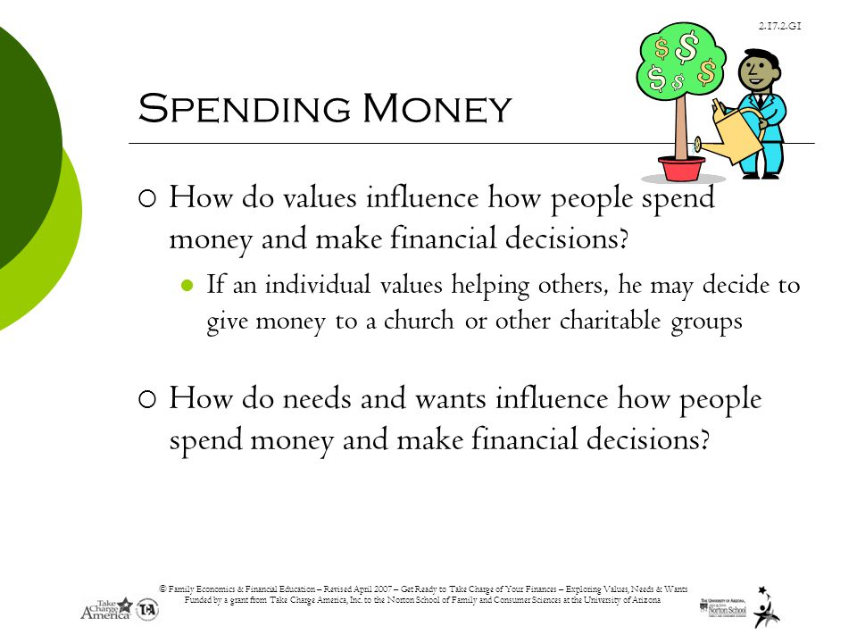 © Family Economics & Financial Education – Revised April 2007 – Get Ready to Take Charge of Your Finances – Exploring Values, Needs & Wants Funded by a grant from Take Charge America, Inc.
