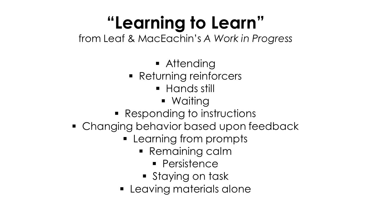 Catchphrases  Make it worthwhile Reinforcement & Motivation  Wait for it Learning to Learn  Hands off Prompting