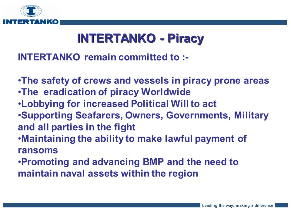 Leading the way; making a difference INTERTANKO - Presently Six merchant vessels held with 148 crew, includes two chemical tankers.