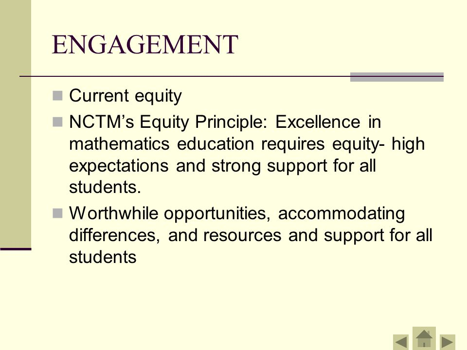 ENGAGEMENT Existing research Although mathematics educators have worked in various ways to promote equity, little literature exists that documents efforts to teach mathematics as a specific tool for equity and social justice (Gutstein, 2003, p.