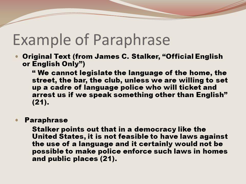Summarizing Summaries are often less detailed than paraphrases.