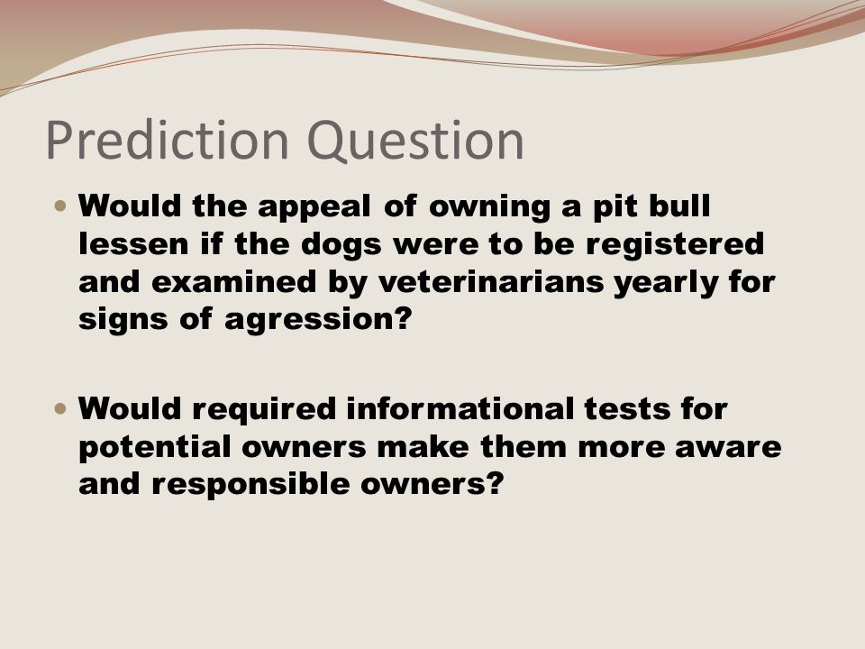 Solution Question Would the idea of harsh laws deter people from keeping pit bulls around small children or other animals.