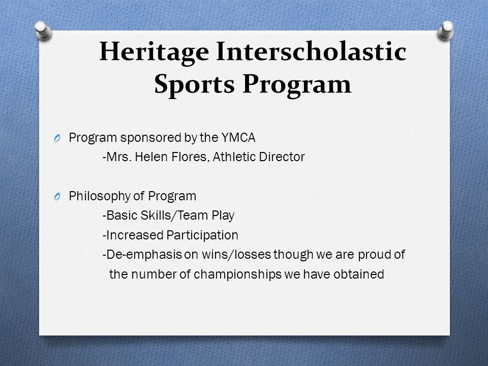 Heritage Interscholastic Sports Program Medical/Paperwork O A yearly physical is a must to be eligible to participate O Free Physicals: Wednesday, June 11 th @ 4 PM /Wednesday, July 30 th @ 8 AM in the LHS Health Office O Forms for Fall Sports are due August 22 nd to ensure approval by district medical personnel in time for tryouts for the fall sports O The Physical Evaluation Form & Health History Questionnaire must be brought to the Doctor/Health Office O All other sports forms are found in the Genesis Parent Portal and can be filled out electronically All links/medical forms are found in 'Athletics' under the 'Activities' tab on the Heritage Homepage