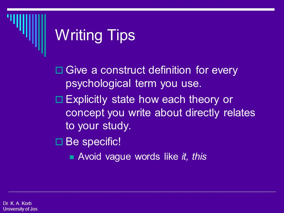 Writing Tips  Be generous with providing examples Examples make an abstract concept more concrete.