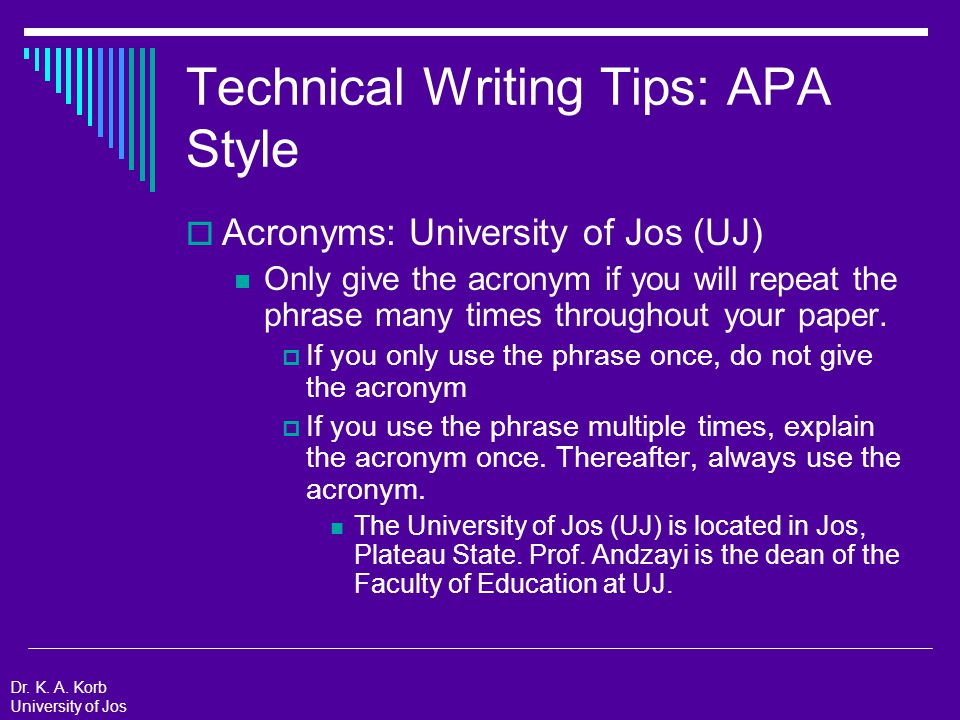Technical Writing Tips: APA Style  Numbers NEVER spell out and give the numeral for a number.