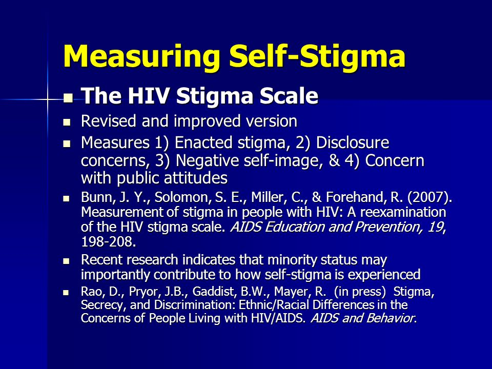Measuring Stigma-by- Association Could parallel assessments of public stigma: cognitive, affective and behavioral reactions to people associated with PLWHA Could parallel assessments of public stigma: cognitive, affective and behavioral reactions to people associated with PLWHA Could parallel assessments of self- stigma Could parallel assessments of self- stigma