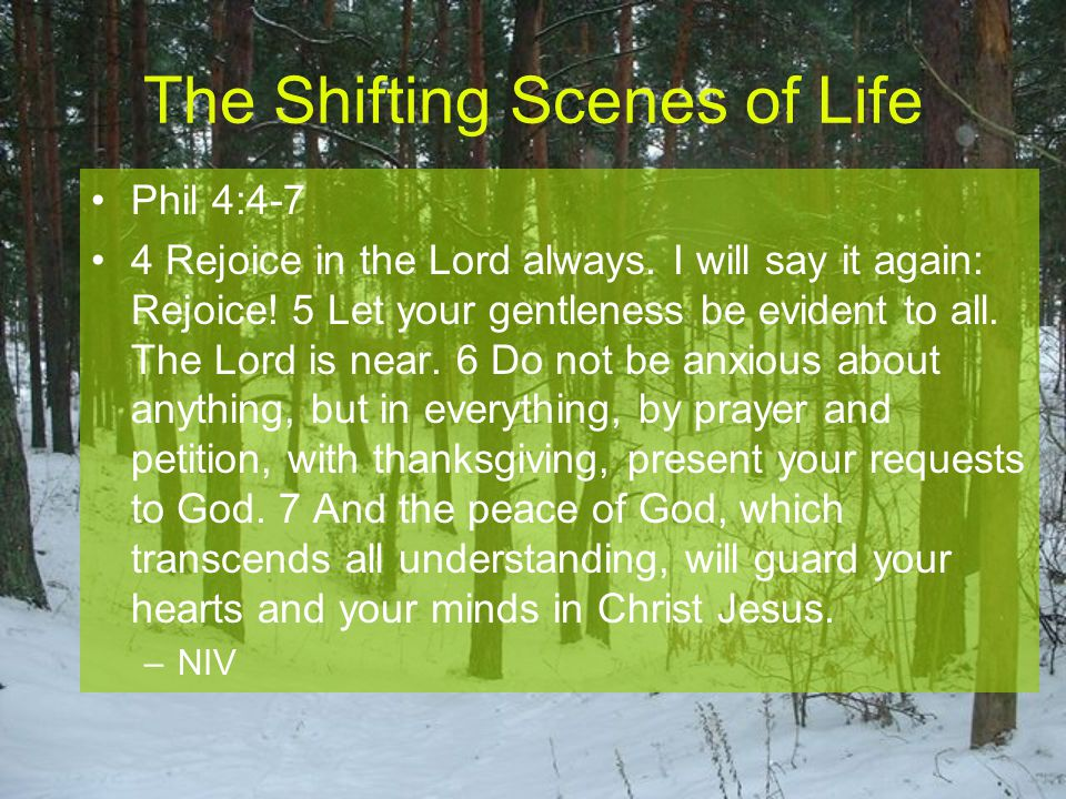 Phil 4:8-9 8 Finally, brothers, whatever is true, whatever is noble, whatever is right, whatever is pure, whatever is lovely, whatever is admirable — if anything is excellent or praiseworthy — think about such things.