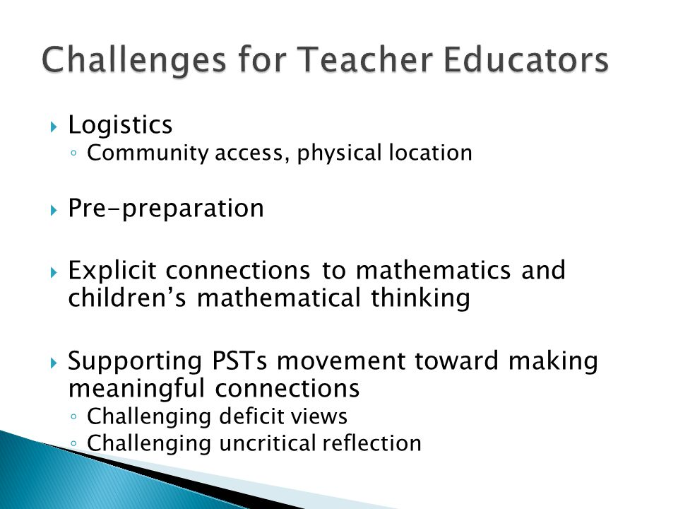  Connect exploration to a standards-based mathematics lesson  Assignment Preparation: ◦ Provide supports for PSTs to introduce/discuss project with community members ◦ Use CME math lessons as exemplars  Provide options to maximize flexibility given local constraints