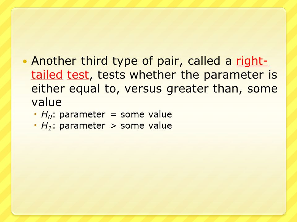 ● An example of a right-tailed test ● A bolt manufacturer claims that the defective rate of their product is at most 1 part in 1,000  H 0 : Defect Rate = 0.001  H 1 : Defect Rate > 0.001 ● An alternative hypothesis of > 0.001 is appropriate since  A defect rate that is too low is not a problem  A defect rate that is too high is a problem ● Thus this is a right-tailed test