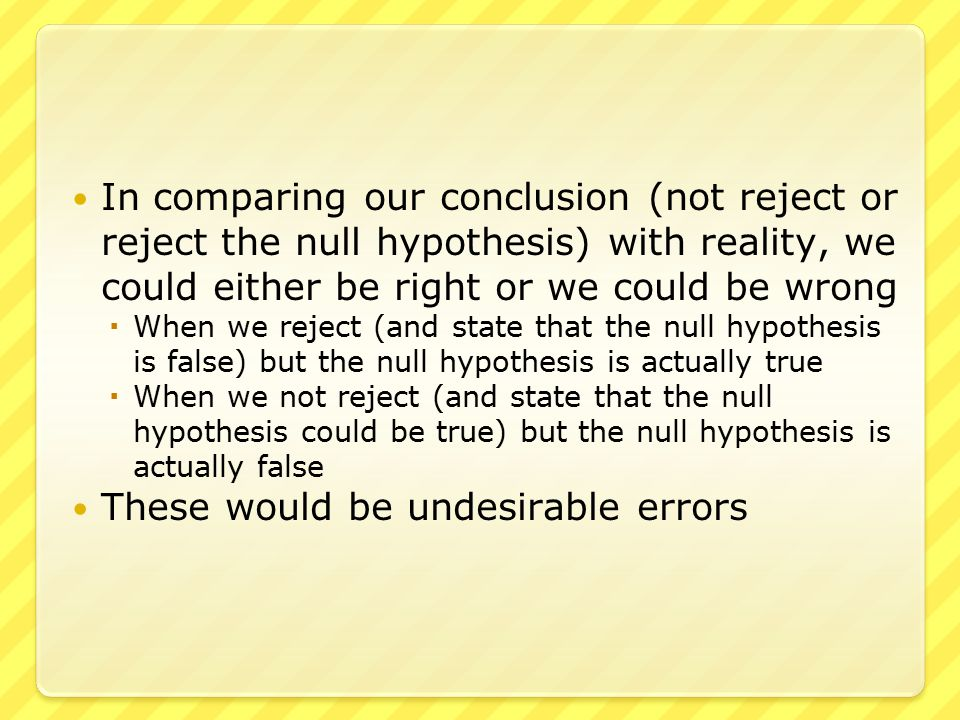 A summary of the errors is We see that there are four possibilities … in two of which we are correct and in two of which we are incorrect