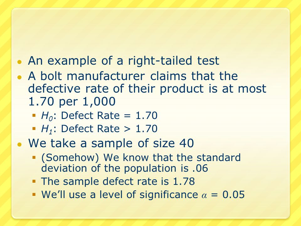 ● Do we reject the null hypothesis.