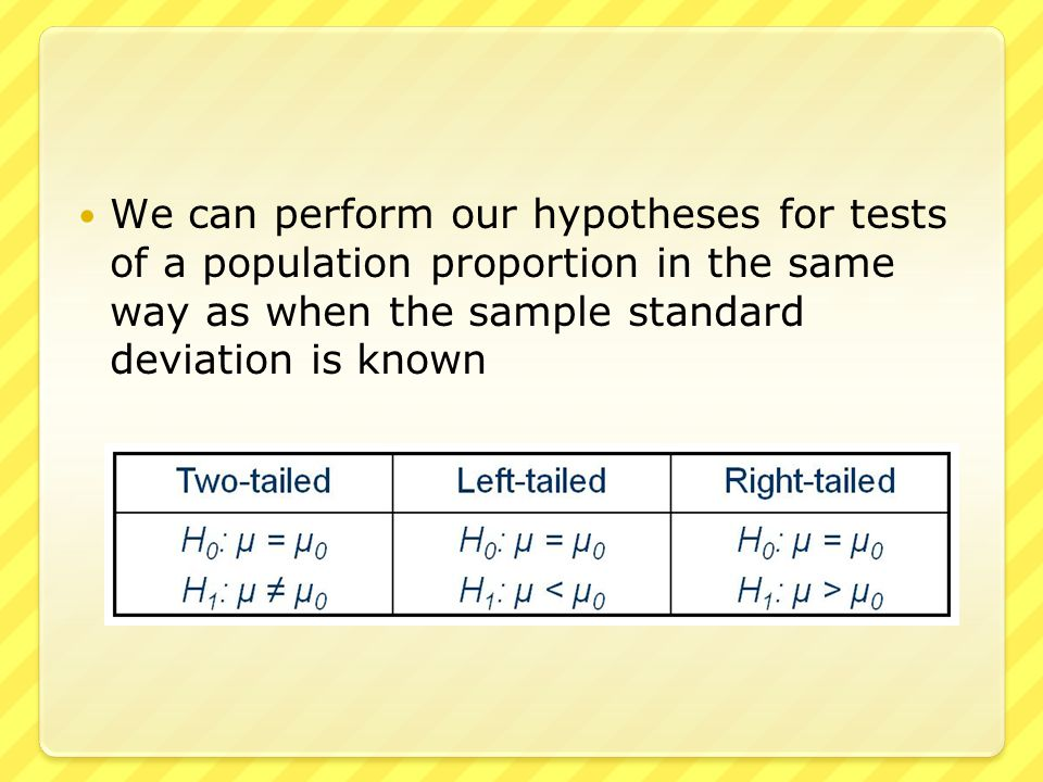 ● The process for a hypothesis test of a mean, when σ is unknown is  Set up the problem with a null and alternative hypotheses  Collect the data and compute the sample mean  Compute the test statistic