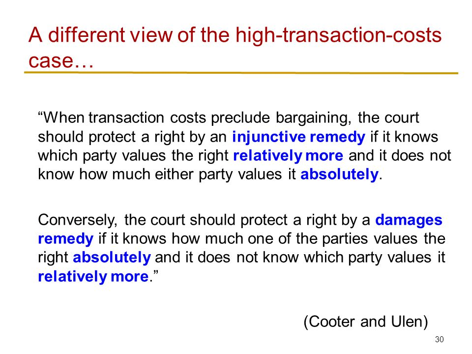 31  Cheaper for the court to administer  With low transaction costs, we expect parties to negotiate privately if the right is not assigned efficiently  But… do they really.