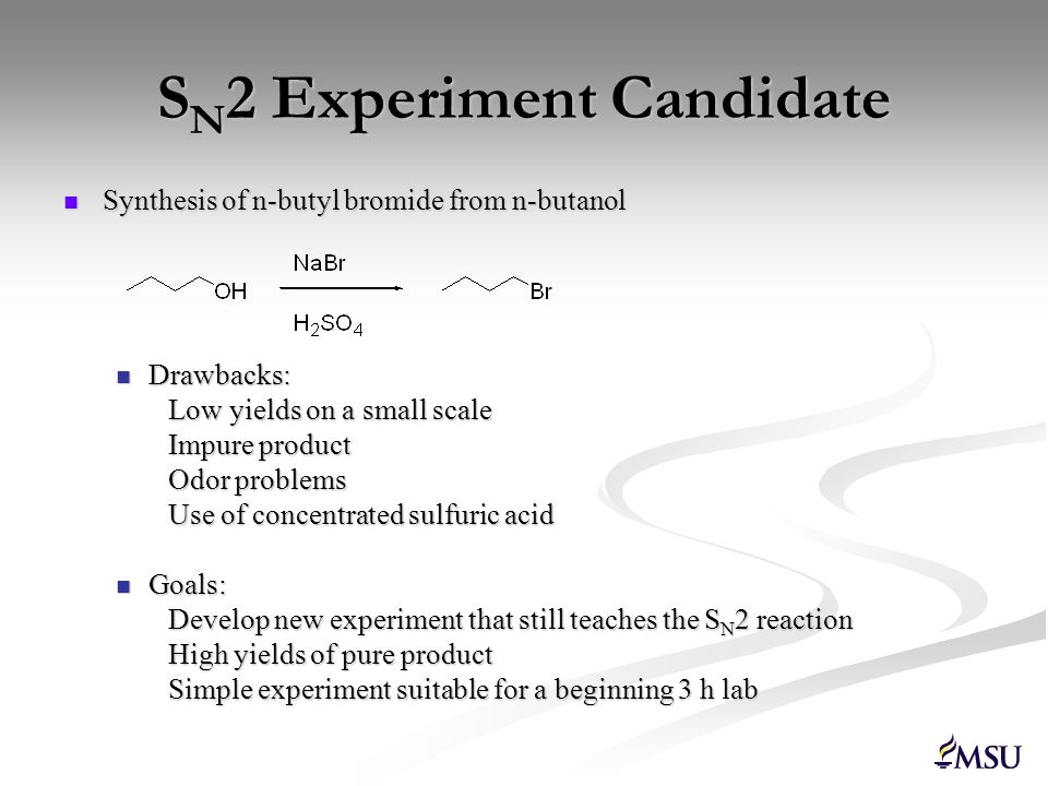 Proposed S N 2 Experiment Use of PCl 5 Proposed reaction scheme Potential Advantages Solventless reaction One step Short reaction time Clean, high yield reaction Introduce column chromatography for purification