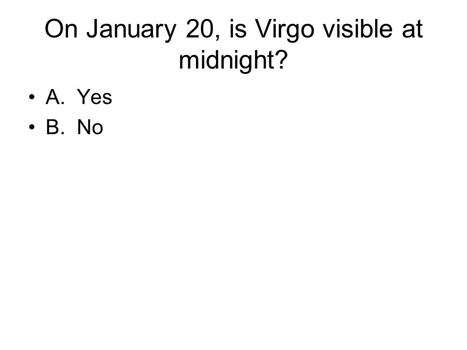 What zodiacal constellation is highest in the sky on January 20.