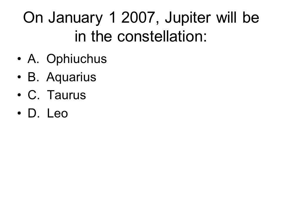 On January 1 2009, Jupiter would appear in the ____ sky. A. Daytime B. Nighttime