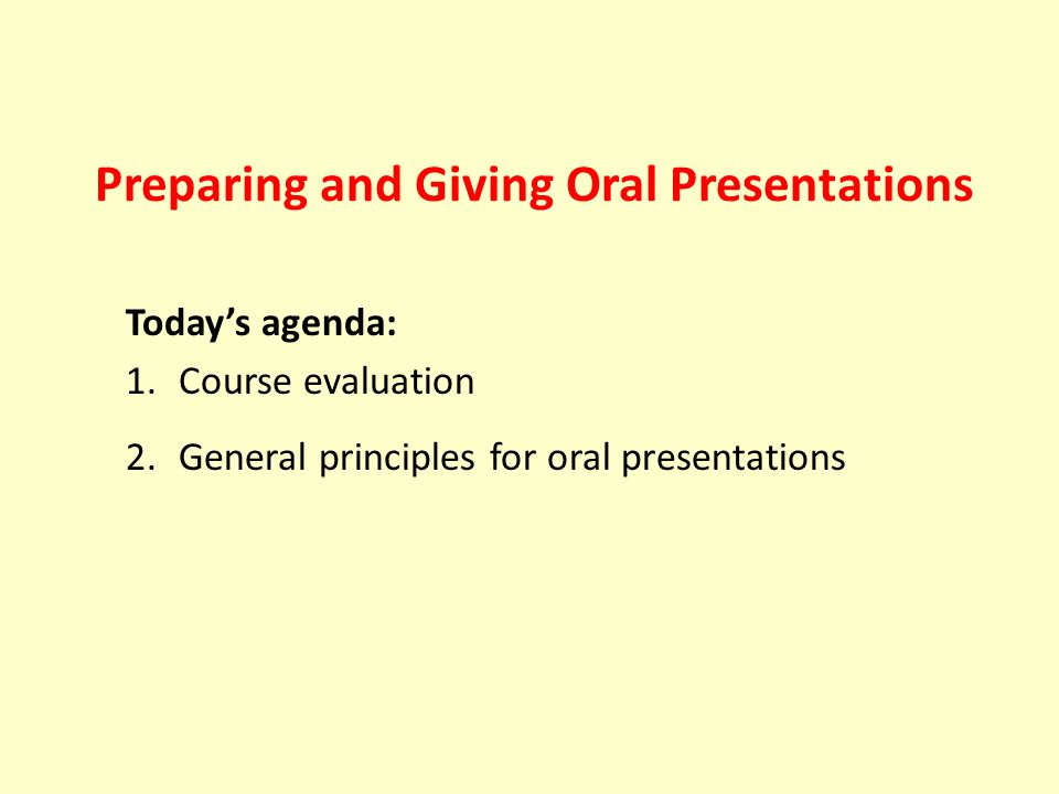 Tell a story An oral presentation has the same elements that are in written papers (including Acknowledgments) but generally without references.