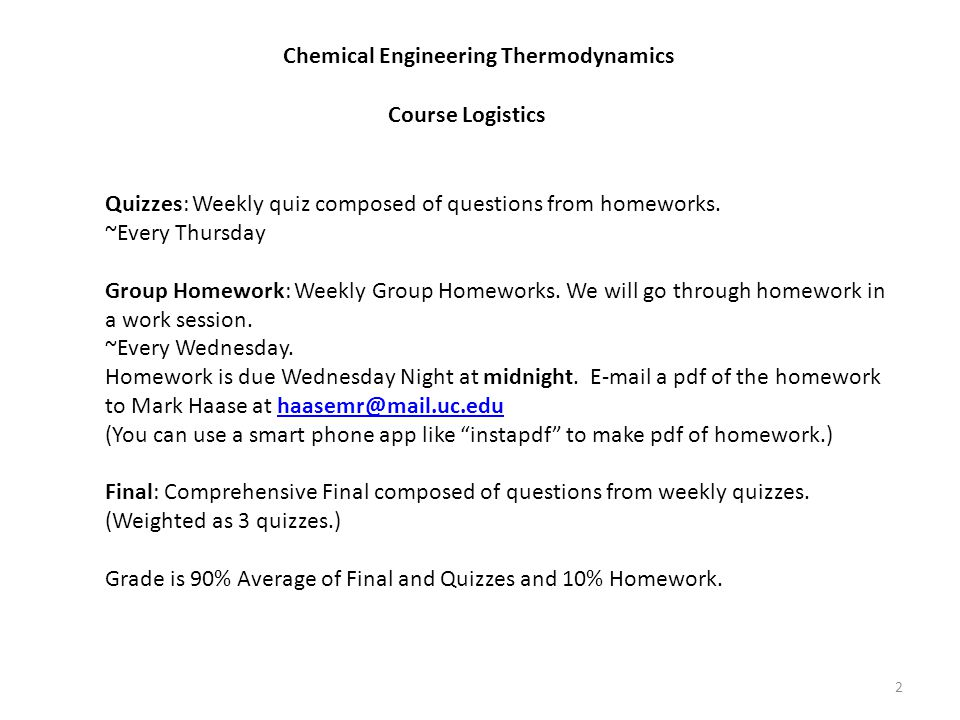 Rotating Homework Groups A, B, C, D, E (4) 3 http://www.eng.uc.edu/~beaucag/Classes/ChEThermoBeaucage.html