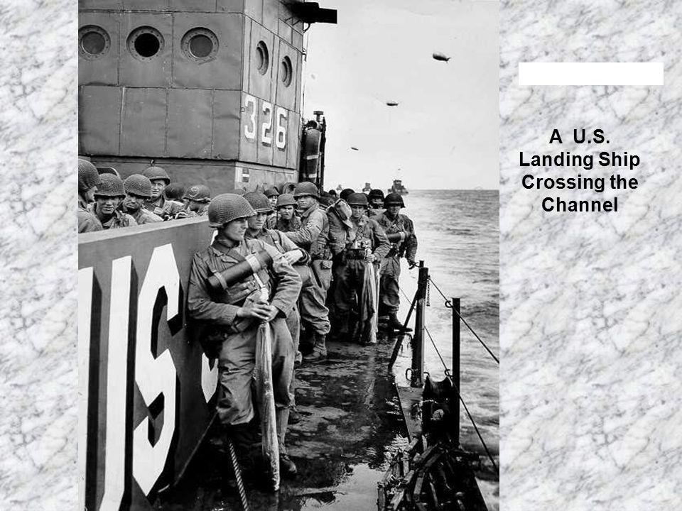 A U.S. Landing Ship Crossing the Channel
