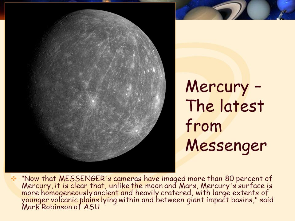 Mercury's Temperature  Mercury's noon temperature at the equator (about 700 K = 800° F) and nighttime temperature (100 K = -280° F) are near the Solar System's surface extremes  These extremes result from Mercury's proximity to the Sun and its lack of atmosphere Messenger, Oct.