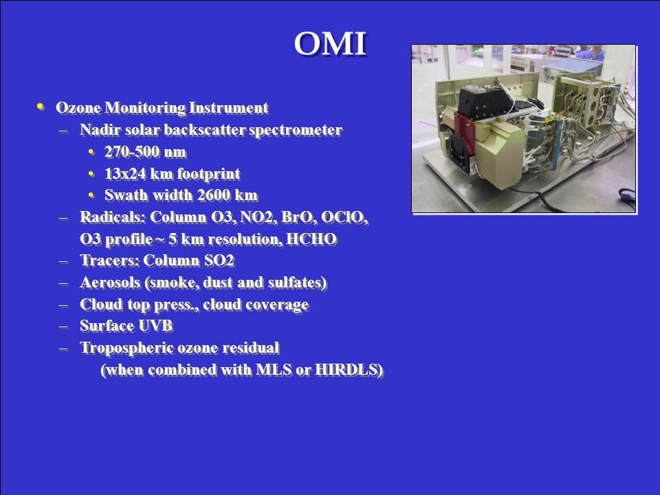 EP TOMS vs OMI Total Ozone Column* NASA Polar Aura Validation Experiment (PAVE) *From Mark Schoeberl (Aura Project Scientist) April, 2005 INTEX-NA Data Workshop
