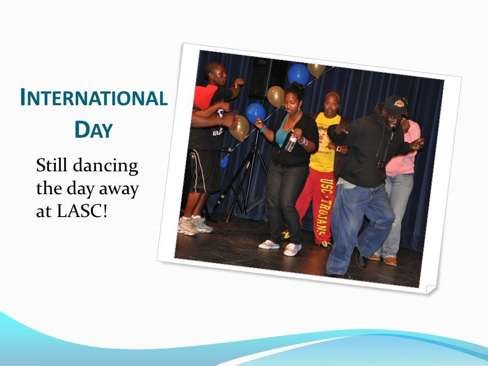 International Day Come Join us at LASC!