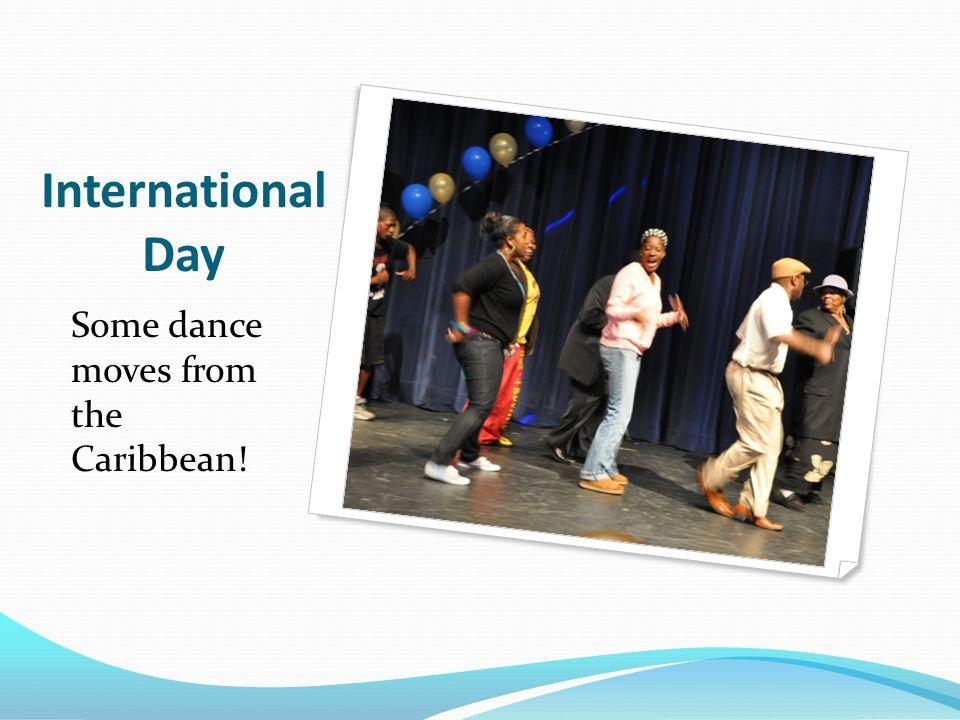 I NTERNATIONAL D AY Still dancing the day away at LASC!