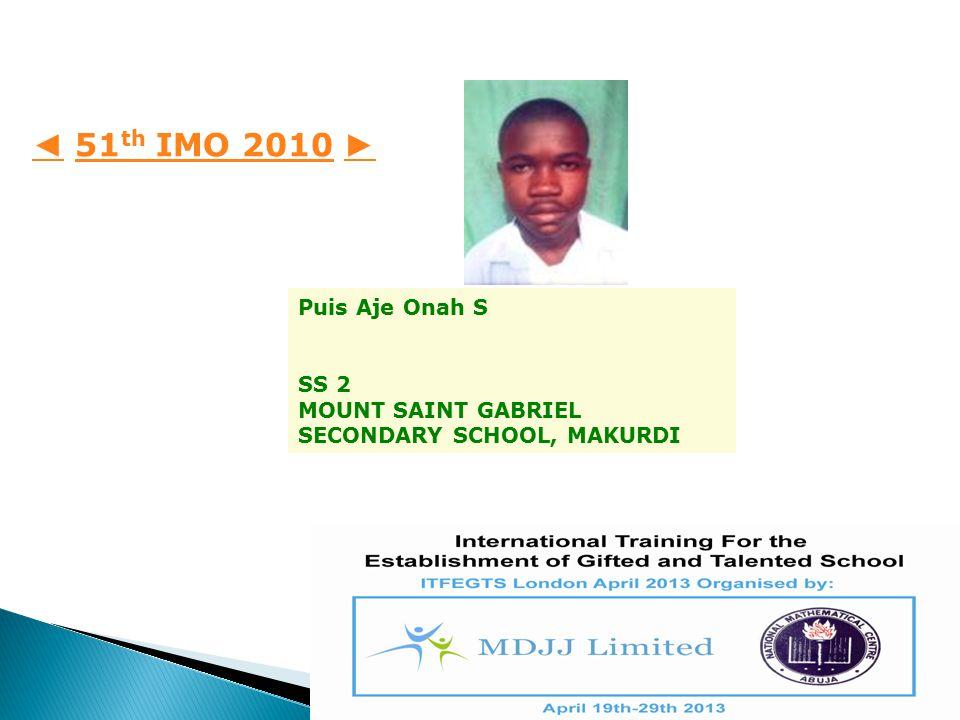 Chigozie Henry Aniobi, SSS 1, NIGERIAN-TURKISH INTERNATIONAL COLLEGE, KANO, NIGERIA International Mathematical Olympiad 52 ND IMO 2011
