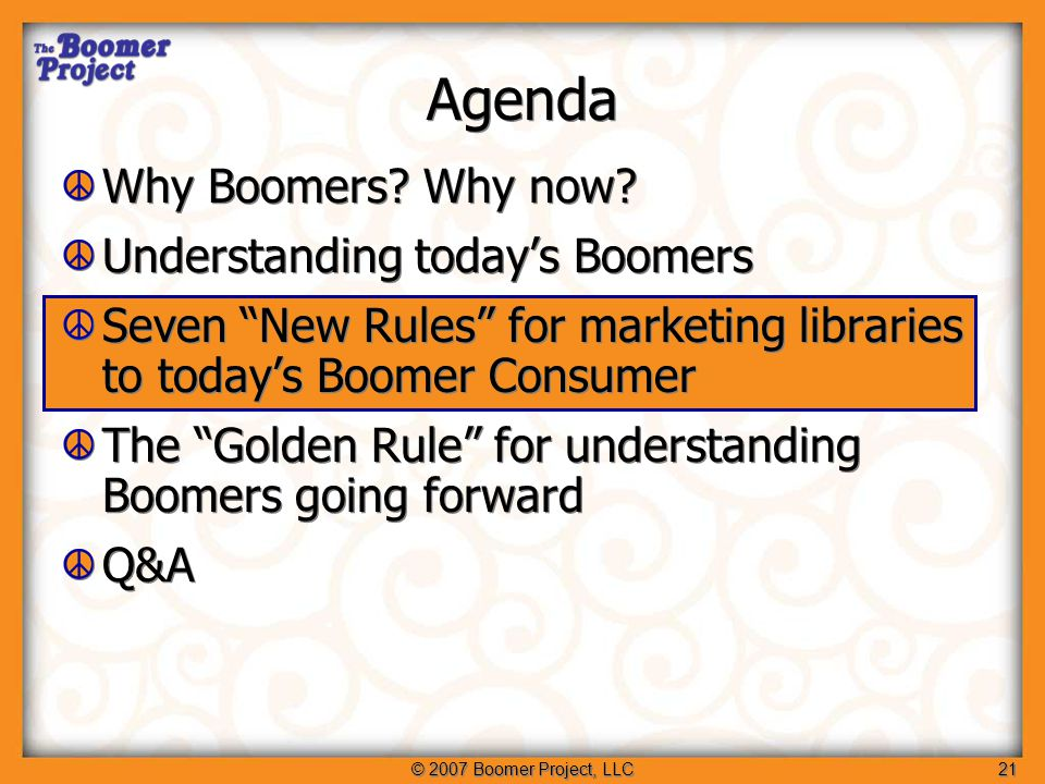 © 2007 Boomer Project, LLC22 Libraries are on the case: Lifelong Access Libraries Initiative lifelonglibraries.org Phoenix: phoenixpubliclibrary.org/fiftyplus.jsp Denver Public Library denverlibrary.org/programs/fresh Lifelong Access Libraries Initiative lifelonglibraries.org Phoenix: phoenixpubliclibrary.org/fiftyplus.jsp Denver Public Library denverlibrary.org/programs/fresh