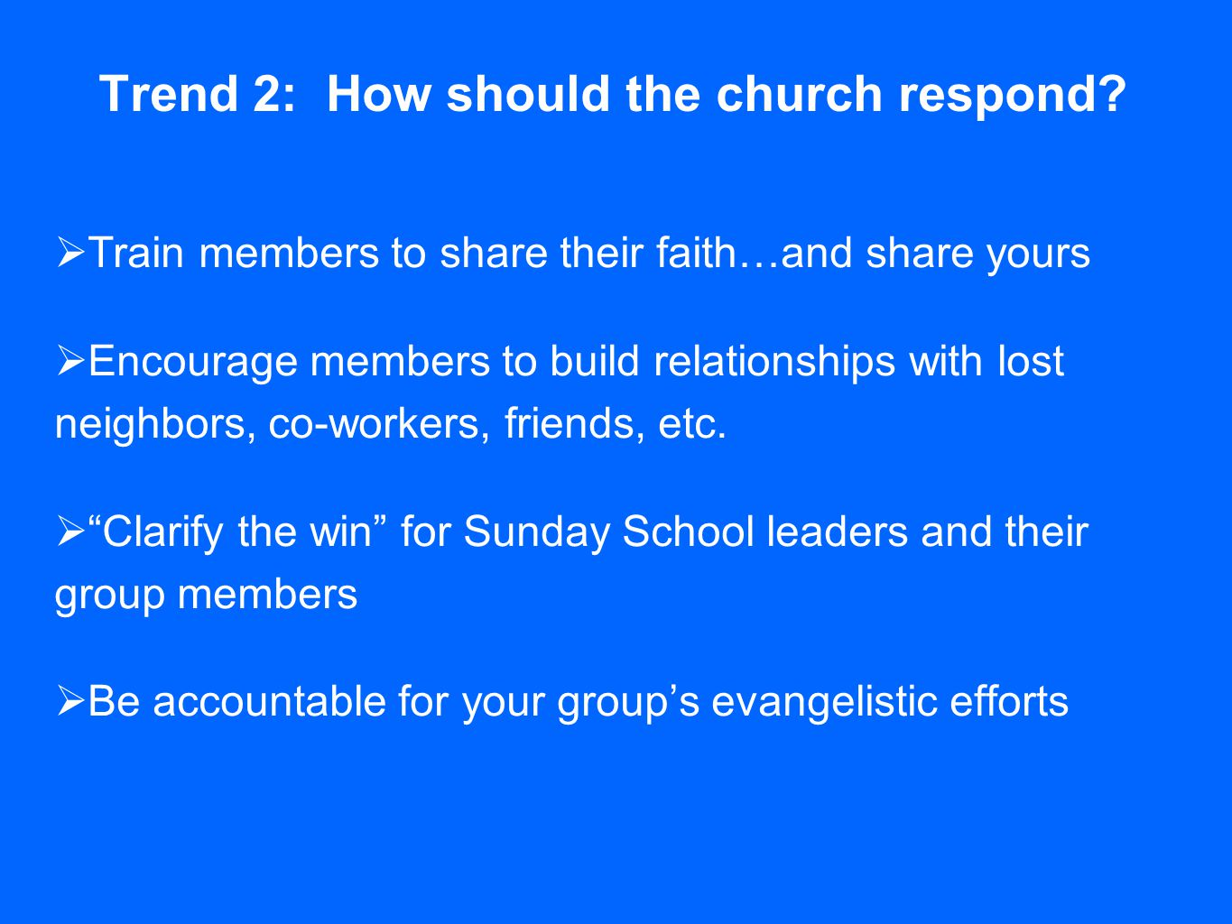 Trend 2: How should the church respond.